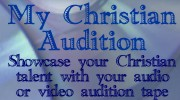 Christian Audio and Video Auditions and more